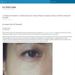 Les Trois Coups - «l'Empire des lumières» de Kim Young-Ha, National Theater Company of Korea, Théâtre national de Bretagne