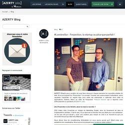 #LumièreSur : Ferpection, la startup au plus-que-parfait !