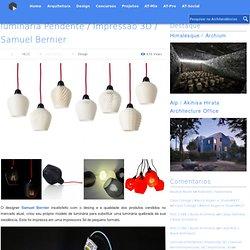 luminária Pendente / Impressão 3D / Samuel Bernier