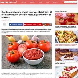 Quelle sauce tomate choisir pour vos plats ? Voici 10 idées lumineuses pour des recettes gourmandes et réussies