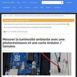 Mesurer la luminosité ambiante avec une photorésistance et une carte Arduino / Genuino
