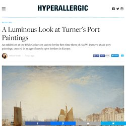 A Luminous Look at Turner's Port Paintings