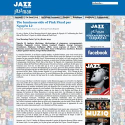 The luminous side of Pink Floyd par Nguyên Lê @ Jazz magazine