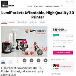 LumiPocket: Affordable, High Quality 3D Printer