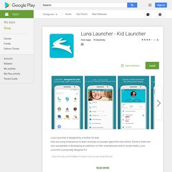 Luna Launcher - Kid Launcher