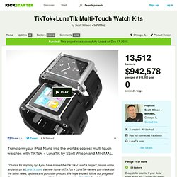 TikTok+LunaTik Multi-Touch Watch Kits by Scott Wilson + MINIMAL
