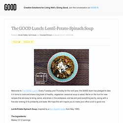 The GOOD Lunch: Lentil-Potato-Spinach Soup - Food