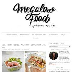 Mes 4 «lunchboxes» préférées – équilibrées et IG bas – Megalow Food