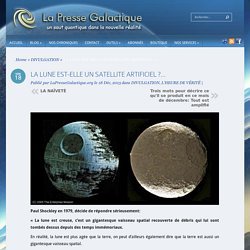 LA LUNE EST-ELLE UN SATELLITE ARTIFICIEL ?…