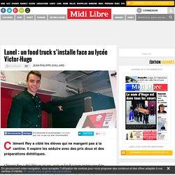 Lunel : un food truck s'installe face au lycée Victor-Hugo