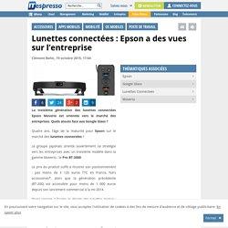 Lunettes connectées : Epson a des vues sur l'entreprise