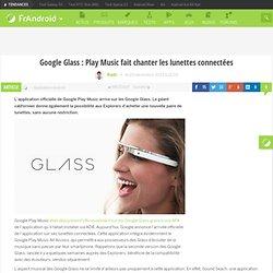 Google Glass : Play Music fait chanter les lunettes connectées