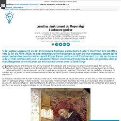 Lunettes : instrument du Moyen Âge à l'obscure genèse