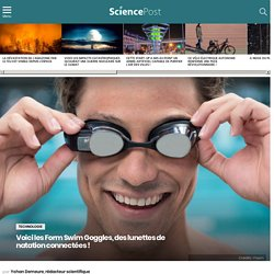 Voici les Form Swim Goggles, des lunettes de natation connectées !