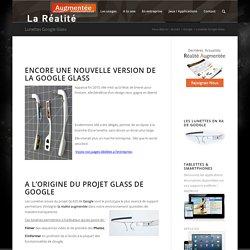 Lunettes Google Glass - La Réalité Augmentée
