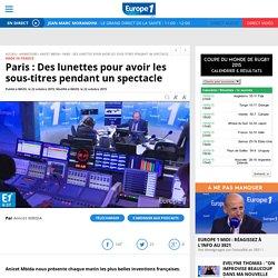 Paris : Des lunettes pour avoir les sous-titres pendant un spectacle - Video