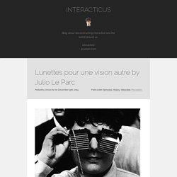 Lunettes pour une vision autre by Julio Le Parc