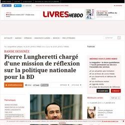 Pierre Lungheretti chargé d'une mission de réflexion sur la politique nationale pour la BD