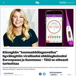 """Kännykän """"luomuehkäisysovellus"""" hyväksyttiin viralliseksi ehkäisykeinoksi Euroopassa ja Suomessa – Tätä se oikeasti tarkoittaa - Nyt.fi"""