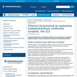 Viestintävirasto - [Teema] Kysymyksiä ja vastauksia luottamuksellisen viestin...