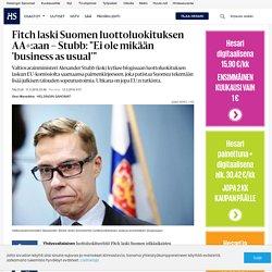 """Fitch laski Suomen luottoluokituksen AA+:aan – Stubb: """"Ei ole mikään 'business as usual'"""" - Luottoluokitukset: Luottoluokitusyhtiö Fintchin mukaan Suomen talouskasvu oli EU-alueen toiseksi hitainta, talouden näkymät ovat kuitenkin vakaat."""