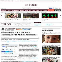 Cheryl Luptowski: Gluten-Free: Not a Fad But a Necessity for 18 Million Americans