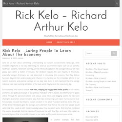 Rick Kelo – Luring People to Learn about the Economy
