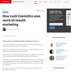 How Lush Cosmetics uses word-of-mouth marketing