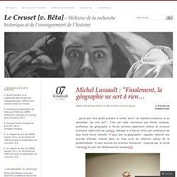 """Michel Lussault : """"Finalement, la géographie ne sert à rien… « Le Creuset [v. Bêta]"""