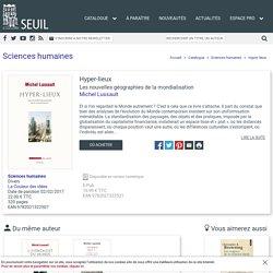 Hyper-lieux, Michel Lussault, Sciences humaines - Seuil