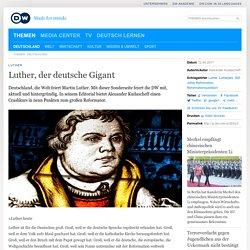 Luther, der deutsche Gigant