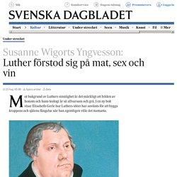 Luther förstod sig på mat, sex och vin