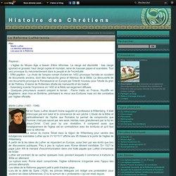 La Réforme Luthérienne - Histoire des chrétiens