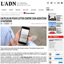 Un plug-in pour lutter contre son addiction à Facebook - MEDIA MEDIUM