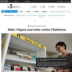 Metz: l'Agora veut lutter contre l'illettrisme - France 3 Grand Est