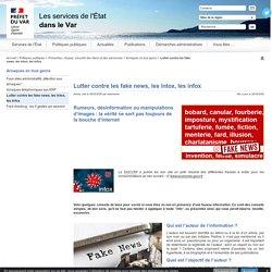 Lutter contre les fake news, les intox, les infox - L'Etat dans le Var - Préfecture de Toulon (83)