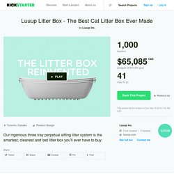 Luuup Litter Box - The Best Cat Litter Box Ever Made by Luuup Inc.