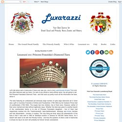 Luxarazzi : Luxarazzi 101: Princess Franziska's Diamond Tiara