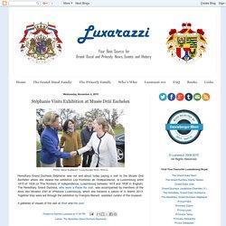 Luxarazzi : Stéphanie Visits Exhibition at Musée Dräi Eechelen