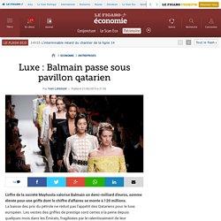 Luxe: Balmain passe sous pavillon qatarien