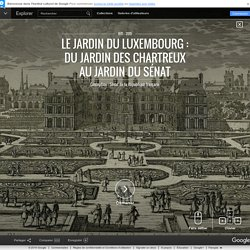 Le Jardin du Luxembourg : du jardin des Chartreux au jardin du Sénat – Google Cultural Institute