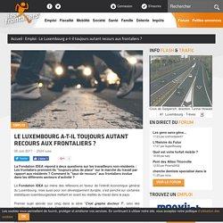Le Luxembourg a-t-il toujours autant recours aux frontaliers ?