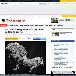 Le Luxembourg veut se lancer dans le forage spatial