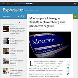 Moody's place Allemagne, Pays-Bas et Luxembourg sous perspective négat