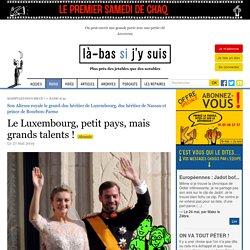 Le Luxembourg, petit pays, mais grands talents !