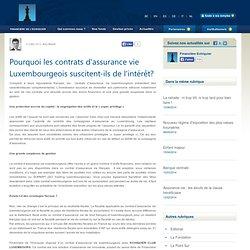 Pourquoi les contrats d'assurance vie Luxembourgeois suscitent-ils de l'intérêt?