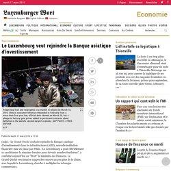 Le Luxembourg veut rejoindre la Banque asiatique d'investissement