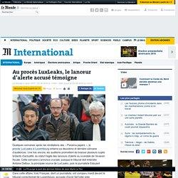 Au procès LuxLeaks, le lanceur d'alerte accusé témoigne
