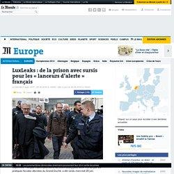 LuxLeaks: prison avec sursis pour les lanceurs d'alerte français