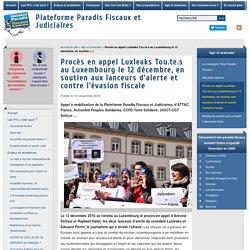Procès en appel Luxleaks Tou.te.s au Luxembourg le 12 décembre, en soutien aux lanceurs d'alerte et contre l'évasion fiscale